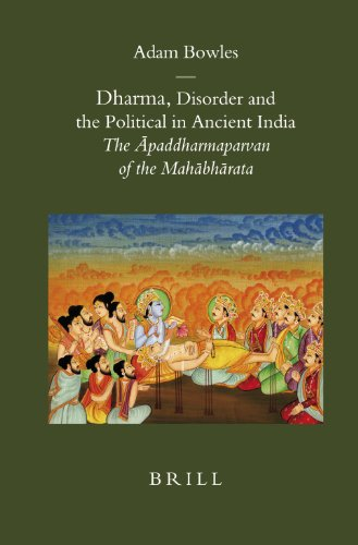 Dharma, Disorder and the Political in Ancient India: The Apaddharmaparvan of the Mahabharata (...