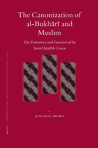 9789004158399: The Canonization of al-Bukhr and Muslim (Islamic History and Civilization)