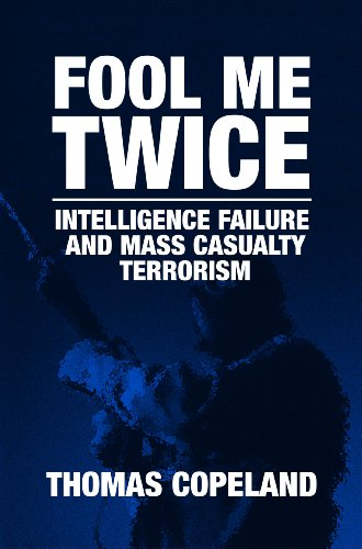 9789004158450: Fool Me Twice: Intelligence Failure and Mass Casualty Terrorism