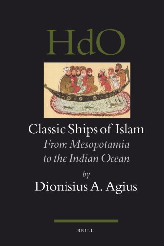 9789004158634: Classic Ships of Islam: From Mesopotamia to the Indian Ocean (Handbook of Oriental Studies/Handbuch Der Orientalistik) (Handbook of Oriental Studies: Section 1; The Near and Middle East)