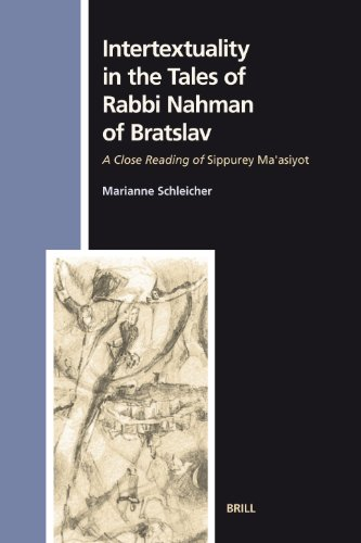 Intertextuality in the Tales of Rabbi Nahman of Bratslav: A Close Reading of Sippurey MA Asiyot (...