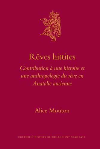 Rêves hittites (Culture and History of the Ancient Near East) (French Edition) - Mouton, A.