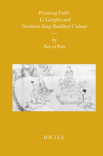 9789004160613: Painting Faith: Li Gonglin and Northern Song Buddhist Culture (SINICA LEIDENSIA)