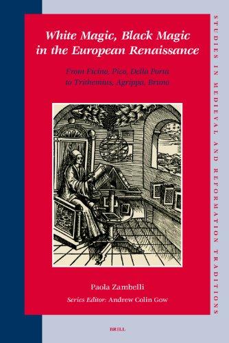 9789004160989: White Magic, Black Magic in the European Renaissance: From Ficino and Della Porta to Trithemius, Agrippa, Bruno