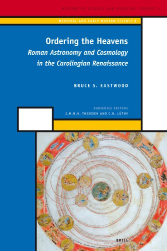 9789004161863: Ordering the Heavens: Roman Astronomy and Cosmology in the Carolingian Renaissance (Medieval and Early Modern Philosophy and Science)