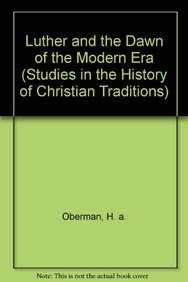 9789004161993: Luther and the Dawn of the Modern Era (Studies in the History of Christian Traditions)