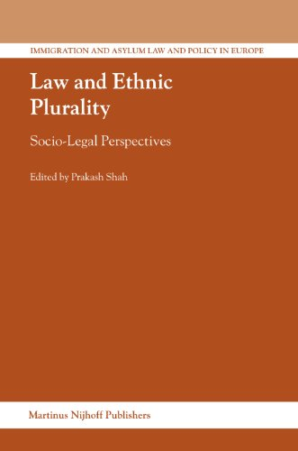 Law and Ethnic Plurality (Immigration and Asylum Law and Policy in Europe): P. (ed.), Shah