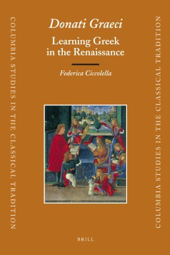 Donati Graeci: Learning Greek in the Renaissance (Hardback): Federica Ciccolella