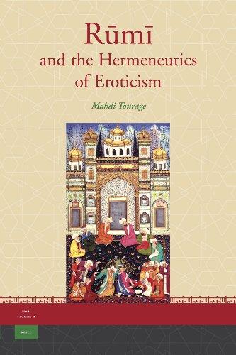 Rumi and the Hermeneutics of Eroticism (Hardback): Mahdi Tourage