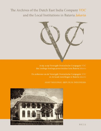 9789004163652: The Archives of the Dutch East India Company (VOC) and the Local Institutions in Batavia (Jakarta)