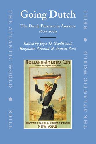 Going Dutch: The Dutch Presence in America, 1609-2009 (The Atlantic World)