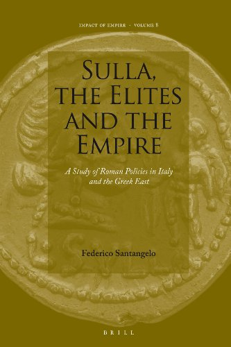 9789004163867: Sulla, the Elites and the Empire: A Study of Roman Policies in Italy and the Greek East (Impact of Empire)