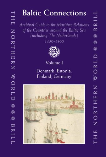 Baltic Connections: Archival Guide to the Maritime Relations of the Countries Around the Baltic Sea...