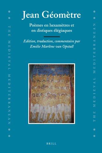 Jean Geometre: Poemes en Hexametres et en Distiques Elegiaques. Edition, Traduction, Commentaire (...