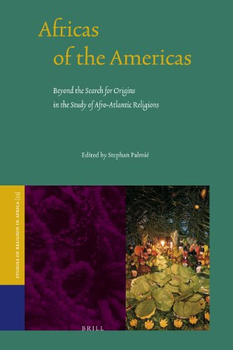Africas of the Americas: Beyond the Search for Origins in the Study of Afro-Atlantic Religions (...