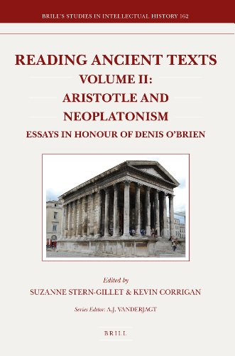 Reading Ancient Texts: Aristotle and Neoplatonism Volume 2: Essays in Honour of Denis O Brien (...