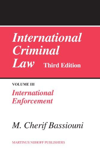 International Criminal Law, Volume III: International Enforcement