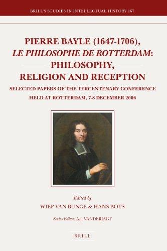 Pierre Bayle (1647-1706), le philosophe de Rotterdam,: BRILL