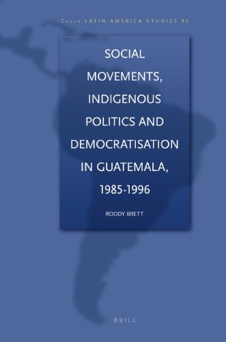 Social Movements, Indigenous Politics and Democratisation in Guatemala, 1985 -1996 (Hardback): Mark...