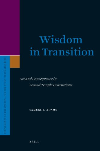9789004165663: Wisdom in Transition: Act and Consequence in Second Temple Instructions (Supplements to the Journal for the Study of Judaism)