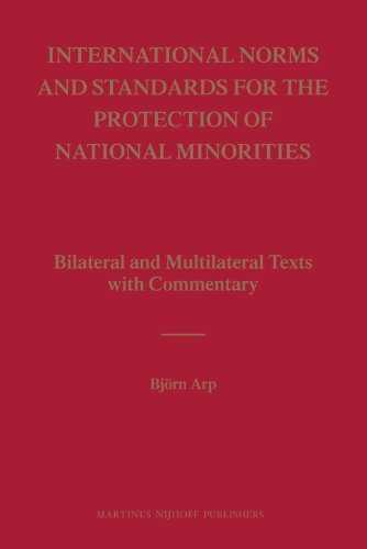 9789004165830: International Norms and Standards for the Protection of National Minorities: Bilateral and Multilateral Texts With Commentary
