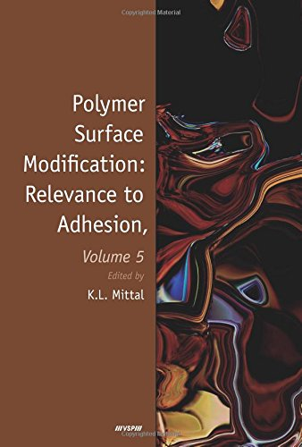 9789004165908: Polymer Surface Modification: Relevance to Adhesion, Volume 5
