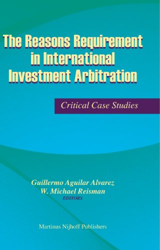 9789004166325: The Reasons Requirement in International Investment Arbitration: Critical Case Studies