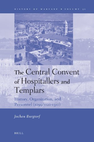9789004166608: The Central Convent of Hospitallers and Templars: History, Organization, and Personnel (1099/1120-1310) (History of Warfare)