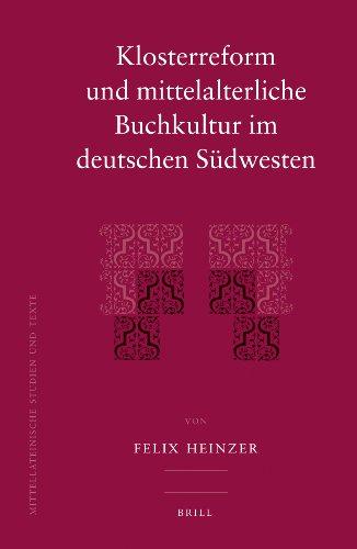 Klosterreform Und Mittelalterliche Buchkultur Im Deutschen Sudwesten (Hardback): Felix Heinzer