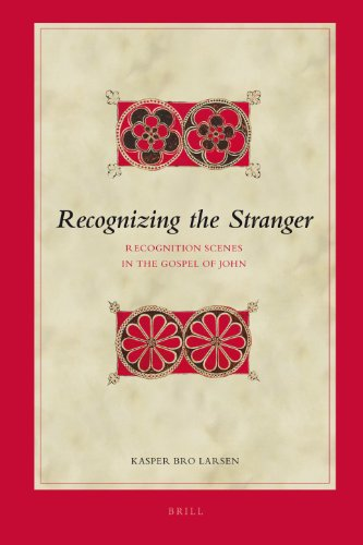 Recognizing the Stranger: Recognition Scenes in the Gospel of John (Hardback): Kasper Bro Larsen