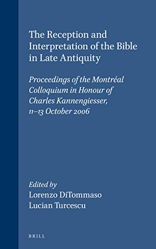 The Reception and Interpretation of the Bible in Late Antiquity: Proceedings of the Montréal...