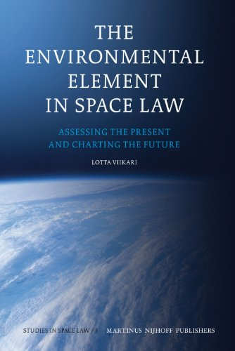 9789004167445: The Environmental Element in Space Law: Assessing the Present and Charting the Future (Studies in Space Law)