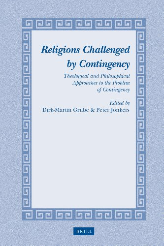 Religions Challenged by Contingency: Theological and Philosophical Approaches to the Problem of ...