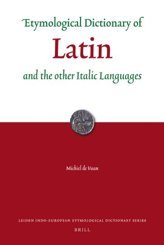 Etymological Dictionary of Latin: And the Other Italic Languages (Hardback): Michiel De Vaan