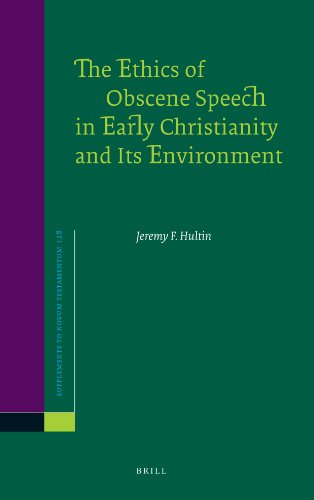 The Ethics of Obscene Speech in Early Christianity and Its Environment (Hardback): Jeremy F. Hultin