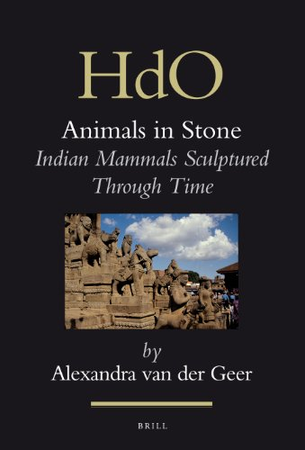 Animals in Stone: Indian Mammals Sculptured Through Time (Hardback): Alexandra Van Der Geer