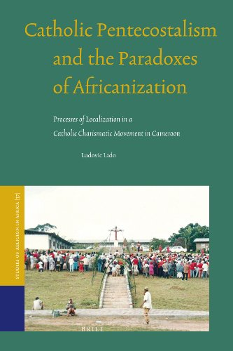 9789004168985: Catholic Pentecostalism and the Paradoxes of Africanization (Studies of Religion in Africa)