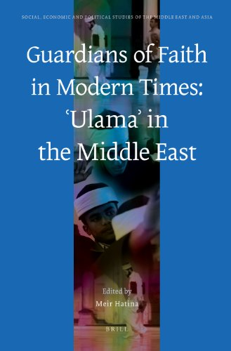 Guardians of Faith in Modern Times: 'Ulama' in the Middle East (Social, Economic and ...