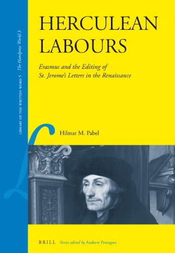 Herculean Labours: Erasmus and the Editing of St. Jerome s Letters in the Renaissance (Hardback): ...