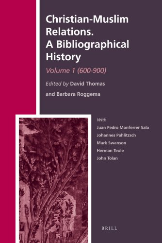 Christian-Muslim Relations. a Bibliographical History. Volume 1 (600-900): David Thomas