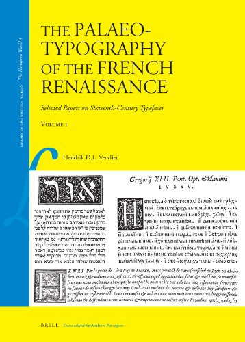 9789004169821: The Palaeotypography of the French Renaissance: Selected Papers on Sixteenth-century Typefaces