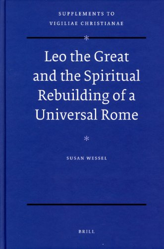 9789004170520: Leo the Great and the Spiritual Rebuilding of a Universal Rome (Vigiliae Christianae,