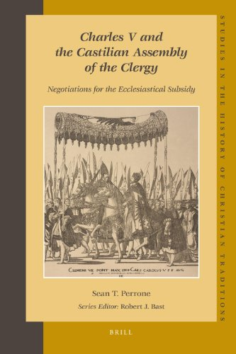 9789004171169: Charles V and the Castilian Assembly of the Clergy: Negotiations for the Ecclesiastical Subsidy (Studies in the History of Christian Thought)