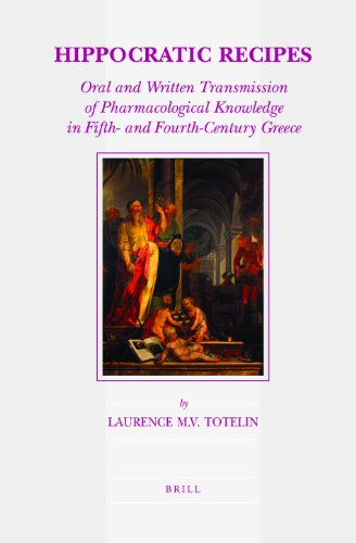9789004171541: Hippocratic Recipes: Oral and Written Transmission of Pharmacological Knowledge in Fifth- And Fourth-Century Greece (Studies in Ancient Medicine)