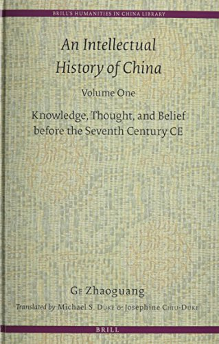 9789004171756: An Intellectual History of China: Knowledge, Thought, and Belief Before the Seventh Century CE