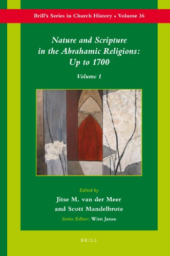 9789004171916: Nature and Scripture in the Abrahamic Religions: Up to 1700 (Brill's Series in Church History) (v. 1)