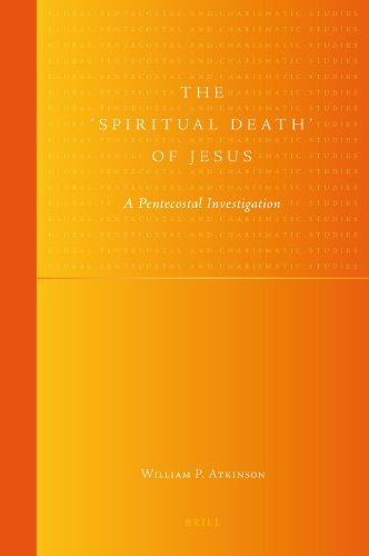 The Spiritual Death of Jesus: A Pentecostal Investigation (Hardback): William P. Atkinson