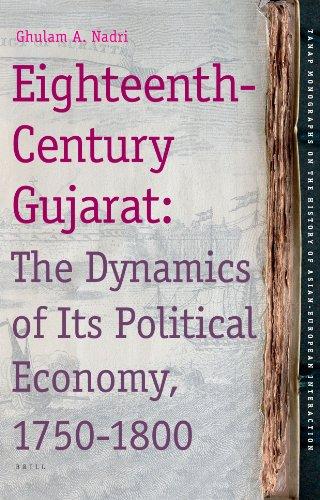 Eighteenth-century Gujarat: The Dynamics of Its Political Economy, 1750-1800 (Hardback): Ghulam A. ...
