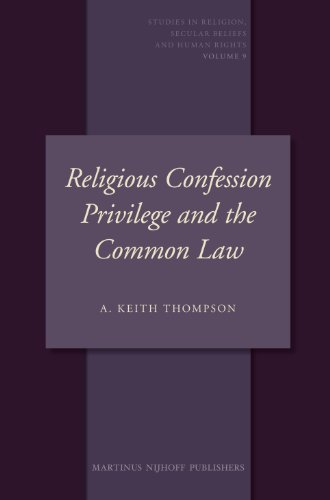 9789004172326: Religious Confession Privilege and the Common Law (Studies in Religion, Secular Beliefs and Human Rights)