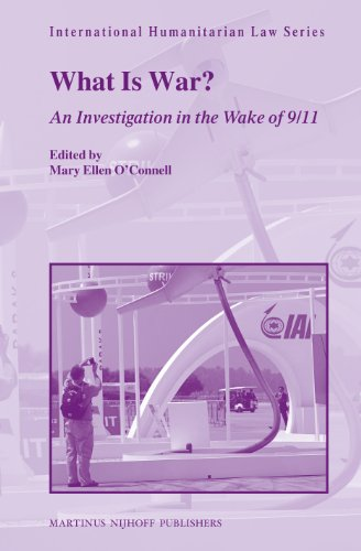 What Is War?: An Investigation in the Wake of 9/11 (International Humanitarian Law)
